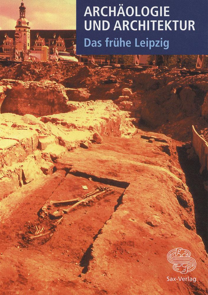 Archäologie und Architektur – das frühe Leipzig