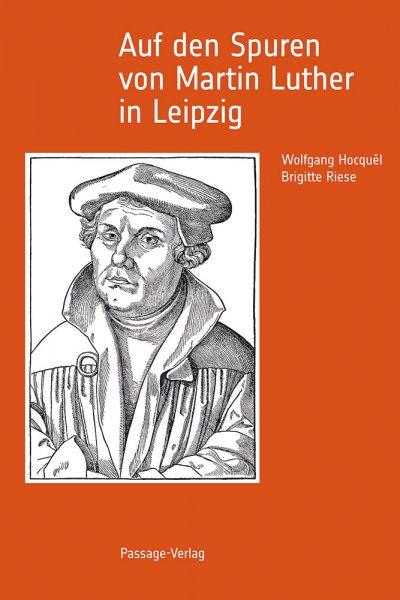 Auf den Spuren von Martin Luther in Leipzig